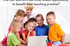 How Can Teachers Use Cloud-based Applications To Benefit Their Teaching Practice?