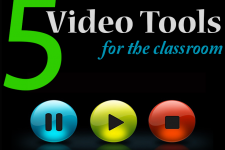 5 Video Tools For The Classroom