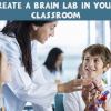 What Is A Brain Lab And How Does It Improve Learning In The Classroom?