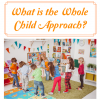 What is the Whole Child Approach?