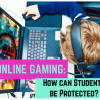 Online Gaming:  Safety Tips for Students