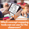 5 Best Concept Mapping Tools for the Classroom