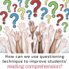 Effective Questioning for Reading Comprehension