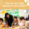 Creating Classroom Communities