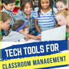 Tech Tools for Classroom Management