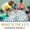 Implementing the 5 E's Learning Model in Classrooms
