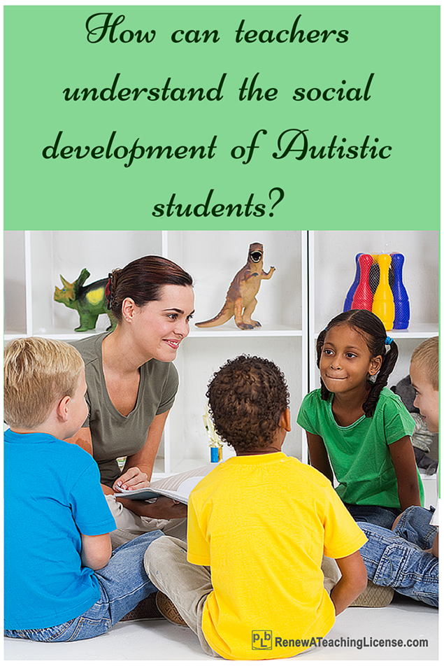 How can teachers understand the social development of Autistic students?