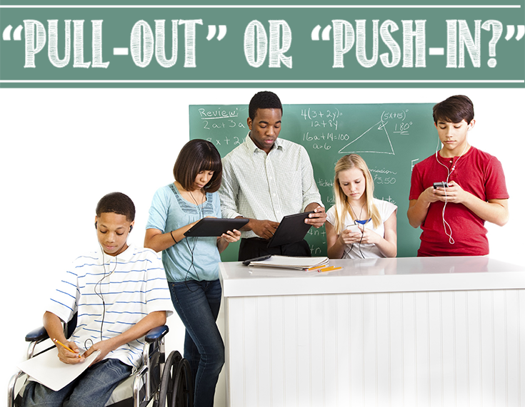 What Is The Difference Between The Pull Out And Push In Model In Special Education