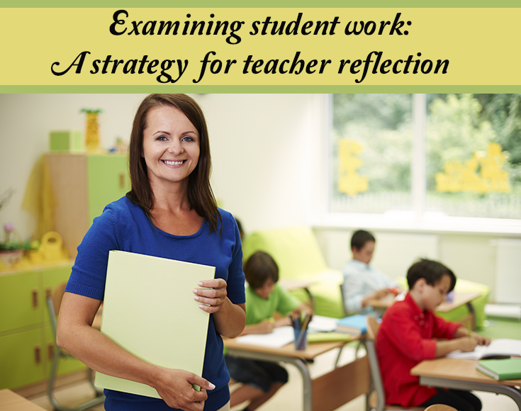 How can Teachers Create Professional Development Goals From Examining Student Work?