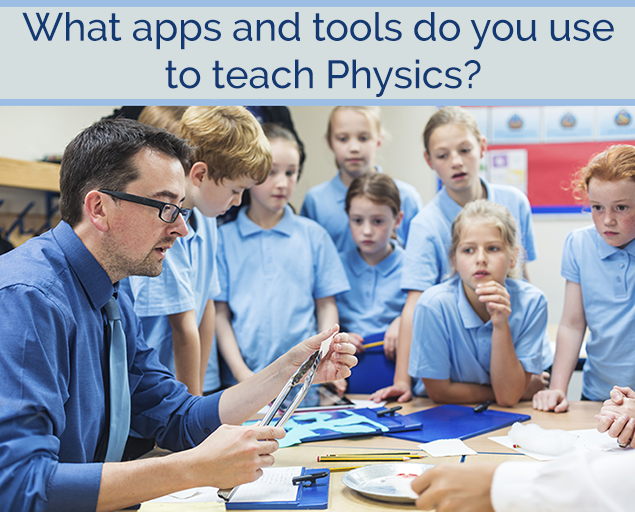 What apps and tools do you use to teach Physics?