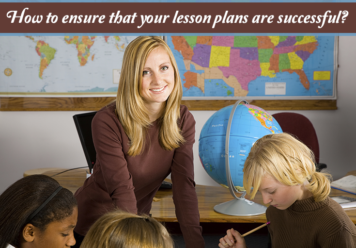 How to ensure that your lesson plans are successful?