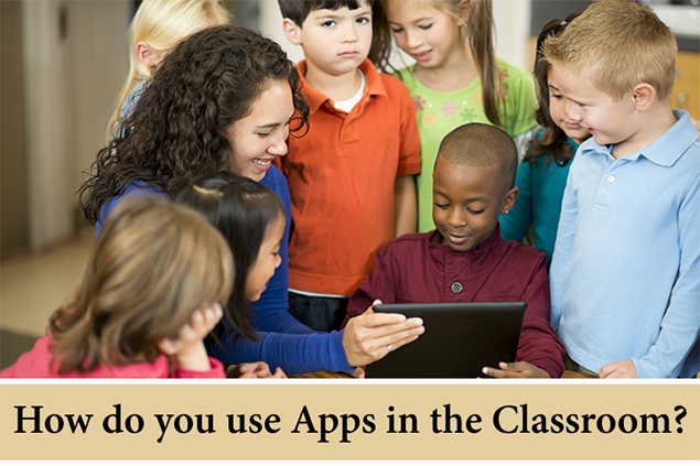 How do you use Apps in the Classroom?
