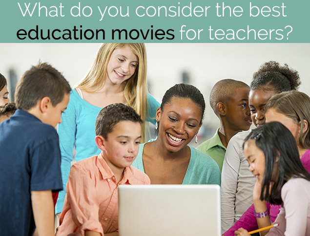 What do you consider the best education movies for teachers?