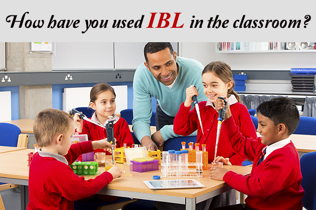 How have you used IBL in the classroom?