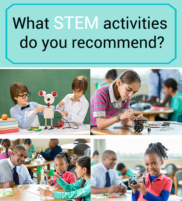 What STEM activities do you recommend?