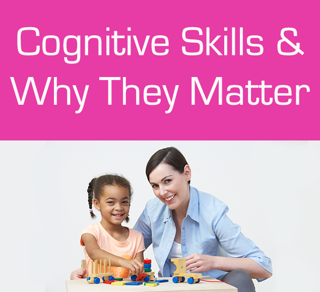 Cognitive Skills & Why They Matter