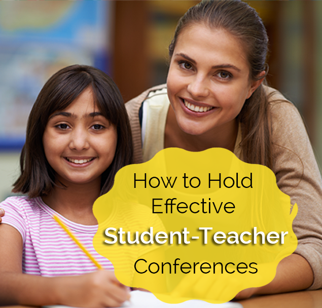 How to Hold Effective Student-Teacher Conferences