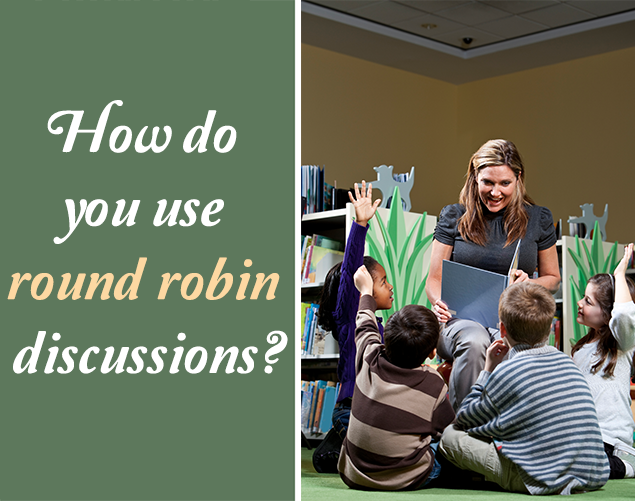 How do you use round robin discussions?