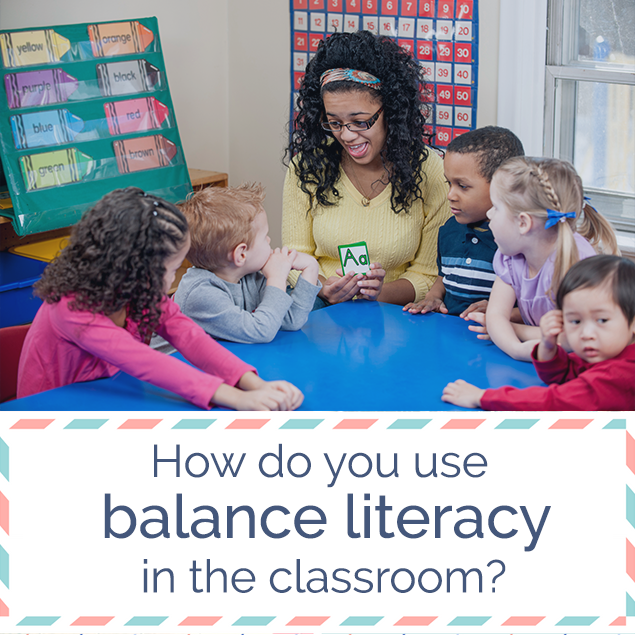 How do you use balance literacy in the classroom?