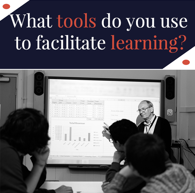 What tools do you use to facilitate learning?