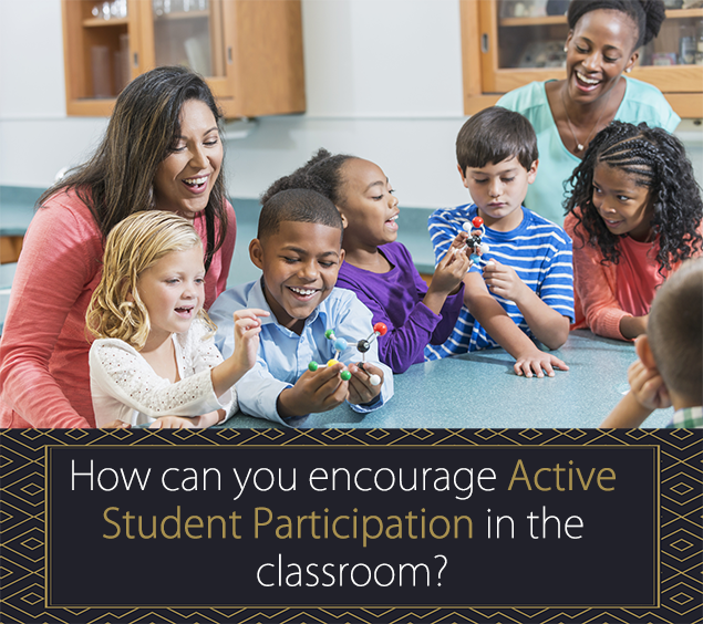 How can you encourage Active Student Participation in the classroom?