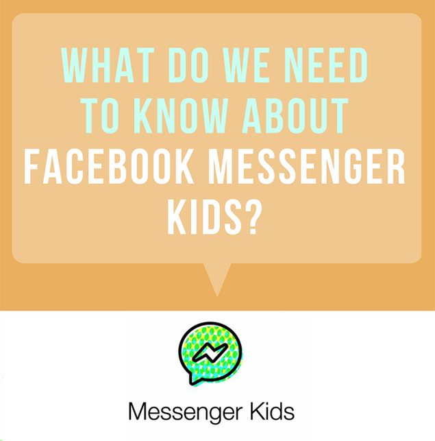 What do we need to know about Facebook Messenger Kids?