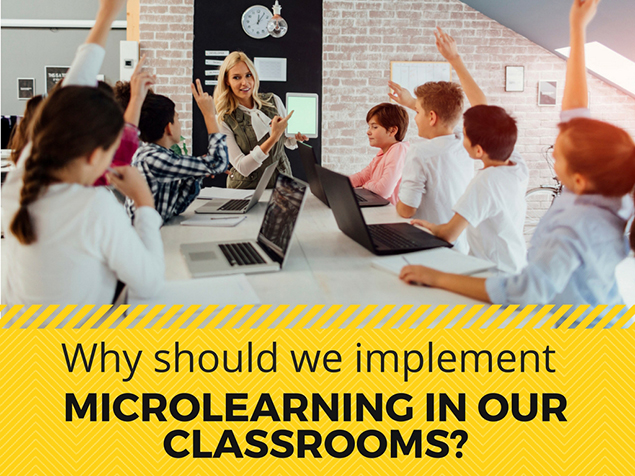 Why should we implement microlearning in our classrooms?