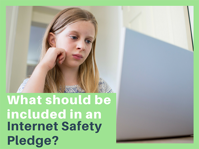 What should be included in an Internet Safety Pledge?