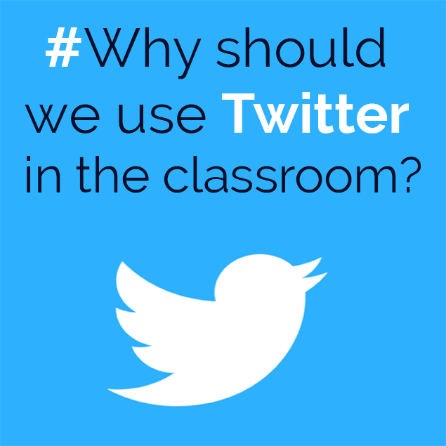 Why should we use Twitter in the classroom?