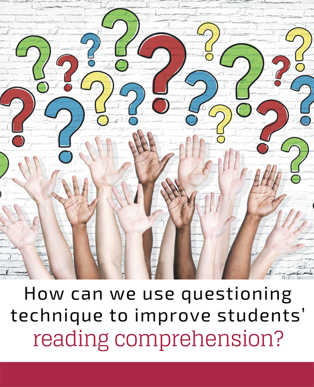 How can we use questioning technique to improve students' reading comprehension?