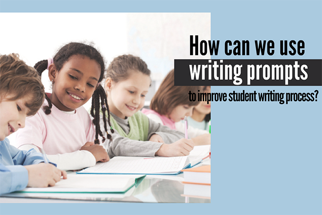 How can we use writing prompts to improve student writing process?