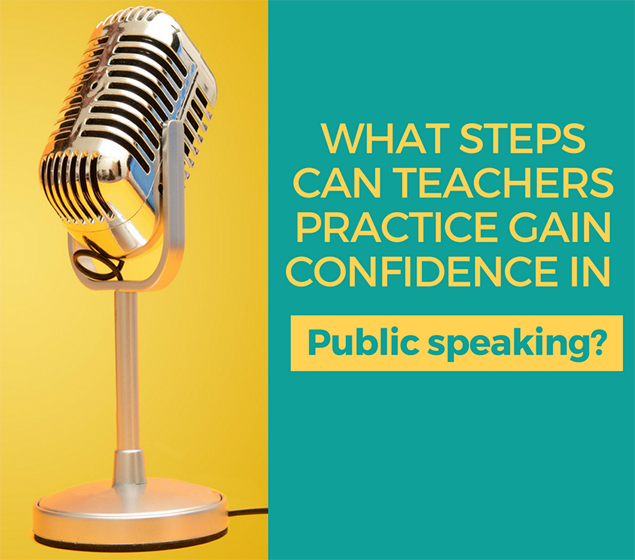 What steps can teachers practice gain confidence in public speaking?