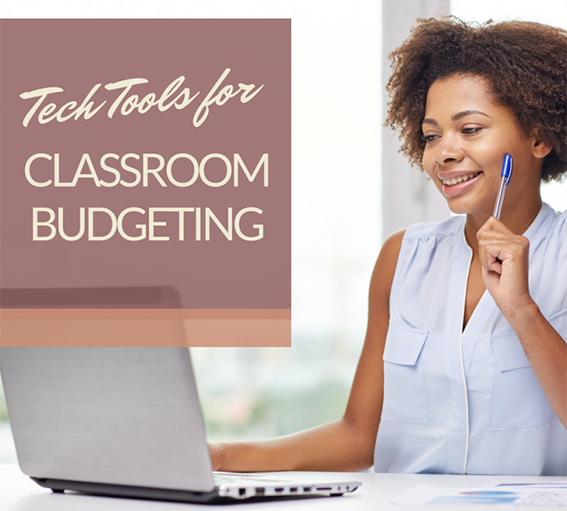 Tech Tools for Classroom Budgeting