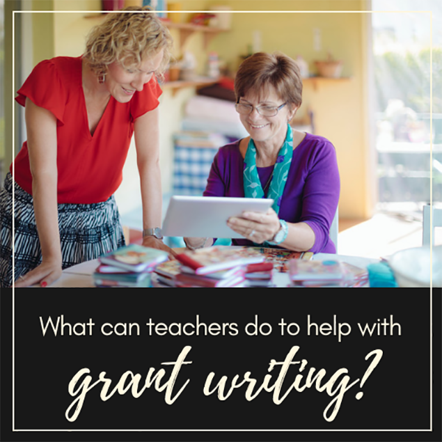 What can teachers do to help with grant writing?