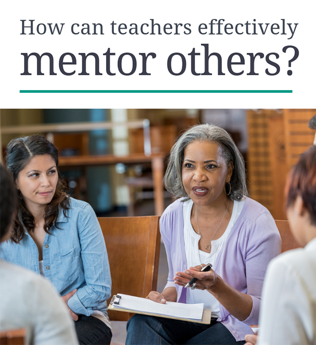 How can teachers effectively mentor others?