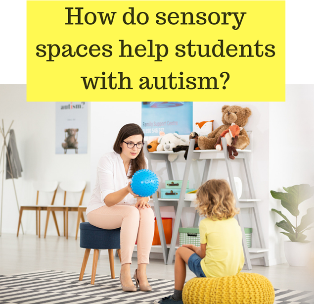 How do sensory spaces help students with autism?