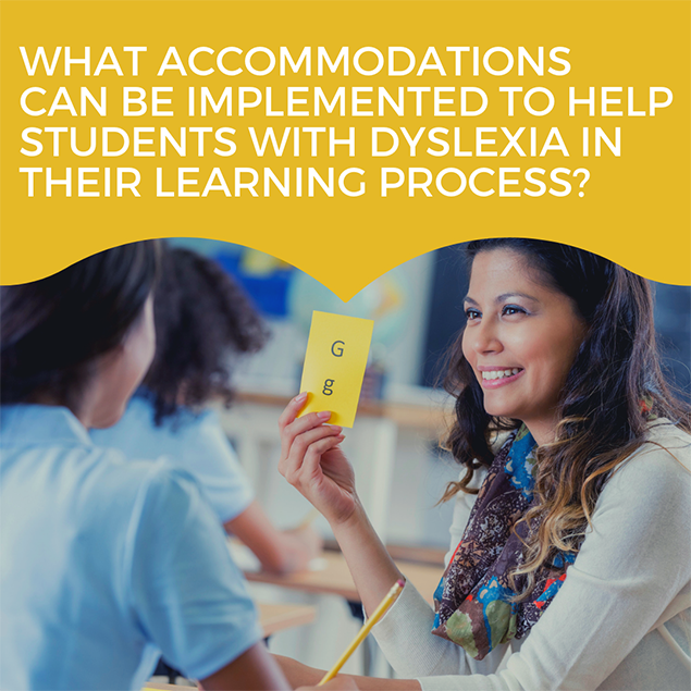 What accommodations can be implemented to help students with dyslexia in their learning process?