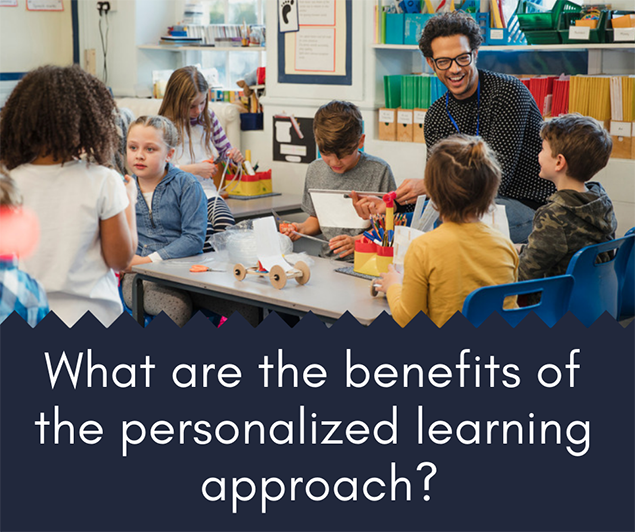 What are the benefits of the personalized learning approach?